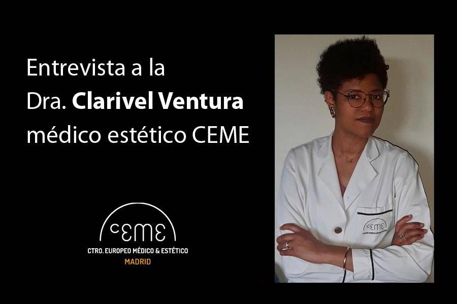Entrevista a la Doctora Clarivel Ventura médico estético CEME